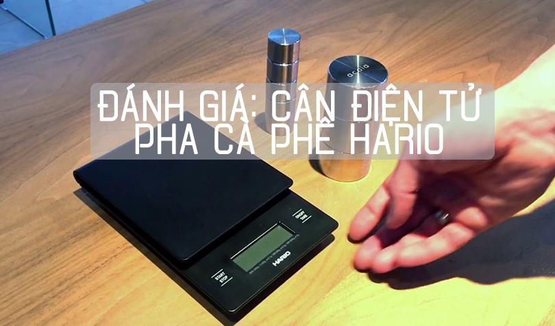 Đánh giá cân điện tử pha cà phê Hario.