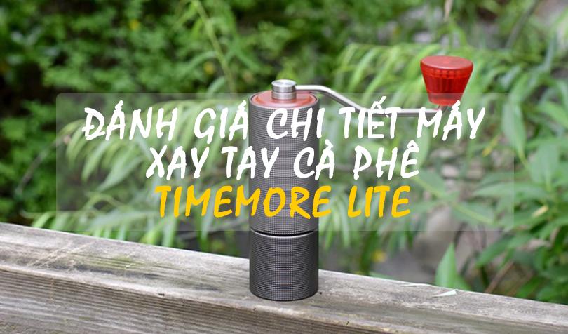 Đánh giá chi tiết máy xay tay cà phê Timemore Lite