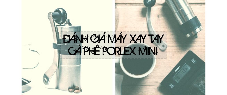 Đánh giá máy xay tay cà phê Porlex mini mang đi du lịch