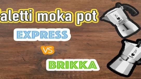So sánh cà phê Espresso pha bằng Bialetti Brikka và Moka Express