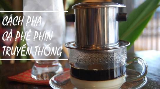 Cách pha cà phê phin đen truyền thống ngon, đậm đặc đúng cách