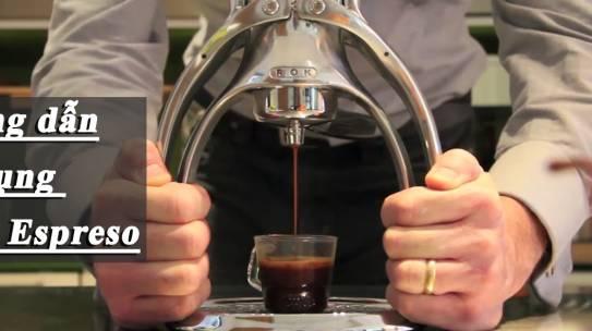 Hướng dẫn pha cà phê espresso bằng dụng cụ ROK
