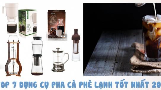 Top 7 dụng cụ pha cà phê lạnh Cold Brew/ Cold Drip tốt nhất 2019